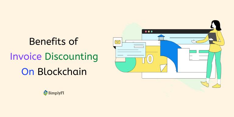 invoice discounting on blockchain, invoice discounting blockchain, benefits of blockchain in invoice discounting, SimplyFI blogs