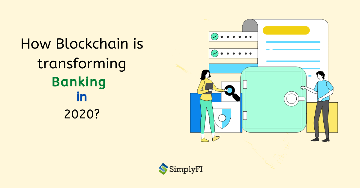 how blockchain can transform banking  in 2020, Revolutionizing banking & finance with Blockchain technology,benefits of blockchain in banking