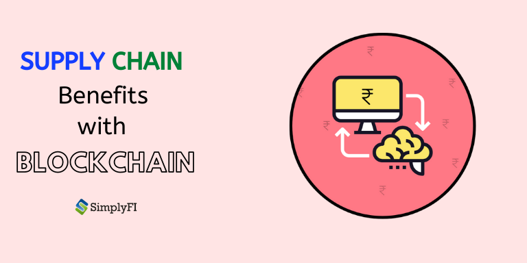 benefits of supply chain with blockchain technology, blockchain solving supply chain management issues, blockchain company SimplyFI Softech India Pvt Ltd, blockchain supply chain utility,application of blockchain technology in supply chain infrastructure