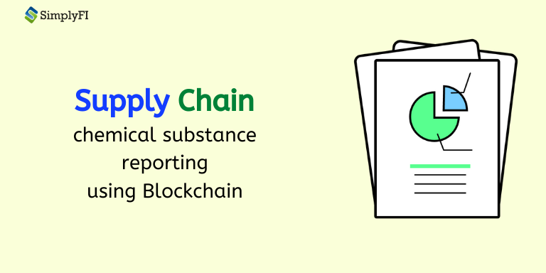 supply chain chemical substance reporting, blockchain use cases for supply chain, blockchain use case in supply chain