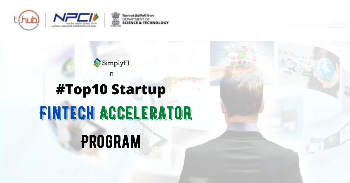 top 10 startup by t-hub for fintech accelerator program,SimplyFI Softech India Pvt Ltd